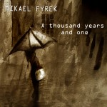 Mikael Fyrek - A Thousand Years And One